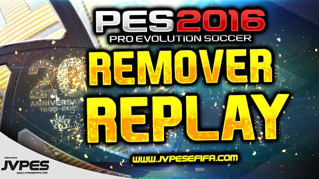 Модификация PES 2016 — Удаление повторов (Remover o Replay (Remover o lag))
