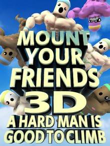 Mount Your Friends 3D A Hard Man is Good to Climb торрент