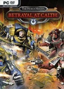 The Horus Heresy: Betrayal at Calth торрент